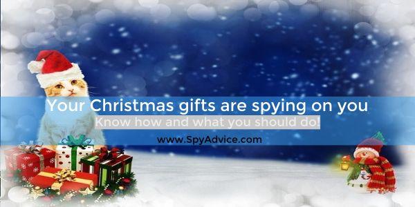 Christmas gifts spy on you