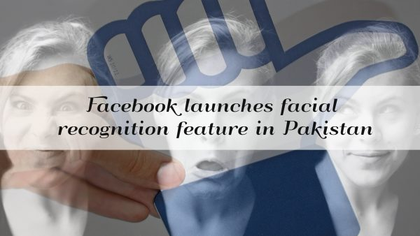 Facebook launches facial recognition feature in Pakistan