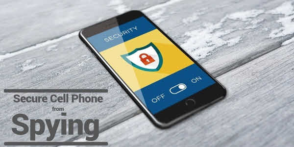 Secure Cell Phone from Spying