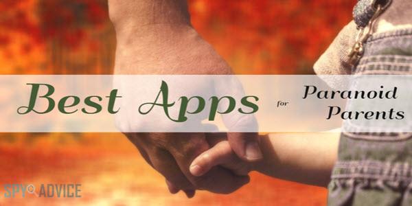 Best Apps for Paranoid Parents