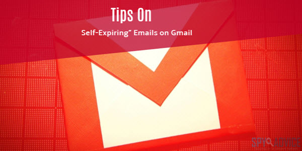 """Vital Tips On How to send """"Self-Expiring"""" Emails on Gmail"""